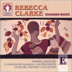 Rebecca Clarke: Flesch Quartet, Chamber Music